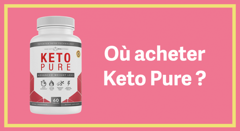 Peut-on trouver Keto Pure en pharmacie ? Où l'acheter au meilleur prix ?
